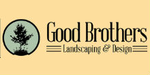 Good Brothers Landscaping & Design